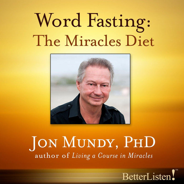 Word Fasting: The Miracle Diet with Jon Mundy