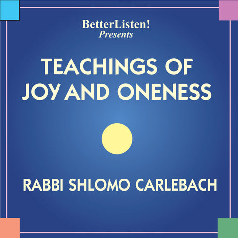Teachings of Joy and Oneness by Shlomo Carlebach