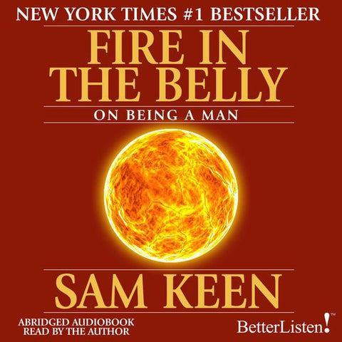 Fire in the Belly with Sam Keen