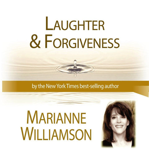 Laughter & Forgiveness with Marianne Williamson