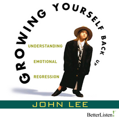 Growing Yourself Back Up with John Lee