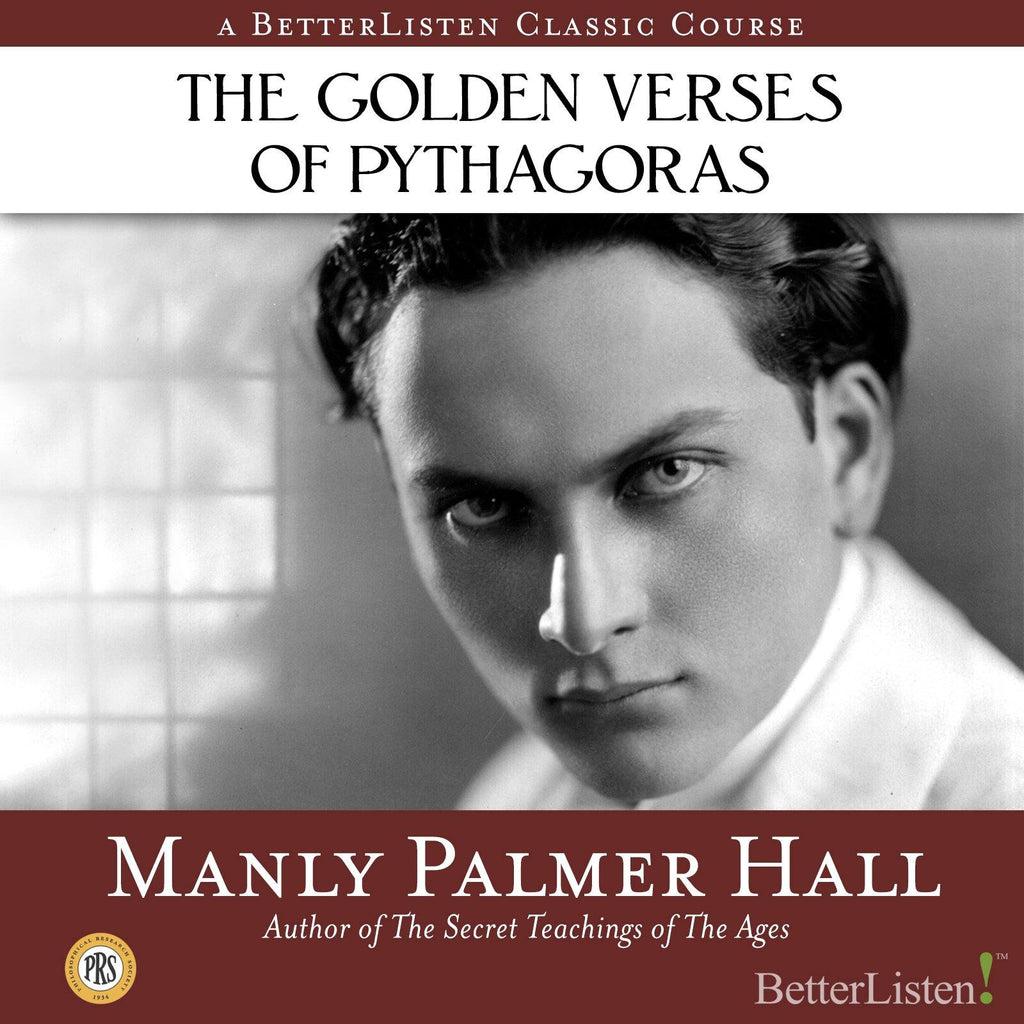 The Golden Verses of Pythagoras with Manly P. Hall - BetterListen!