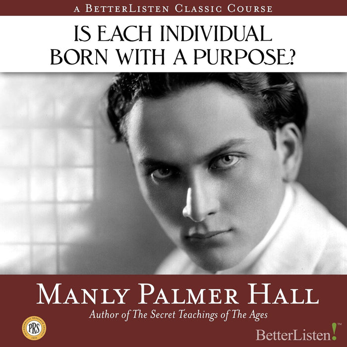 Is Each Individual Born with A Purpose? (with Manly P. Hall)