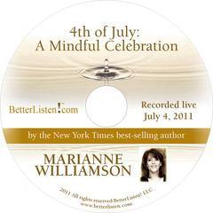 4th of July: A Mindful Celebration with Marianne Williamson