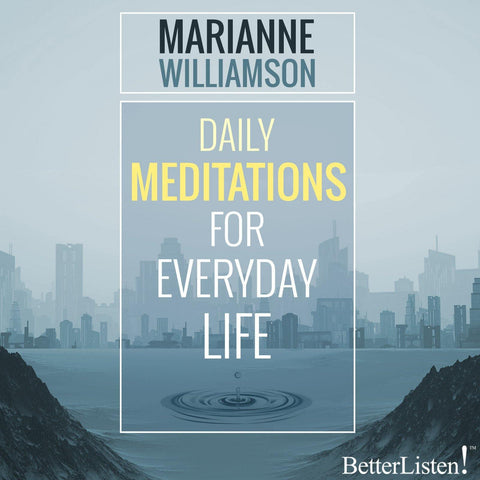 Daily Meditations for Everyday Life with Marianne Williamson
