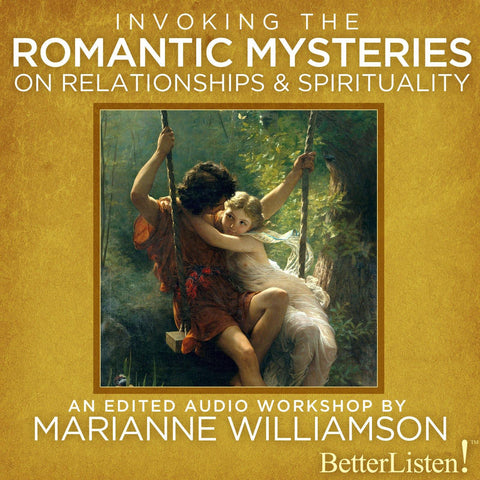 Invoking the Romantic Mysteries on Relationships and Spirituality