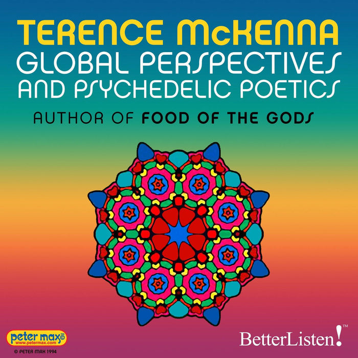 Global Perspectives and Psychedelic Poetics with Terence McKenna