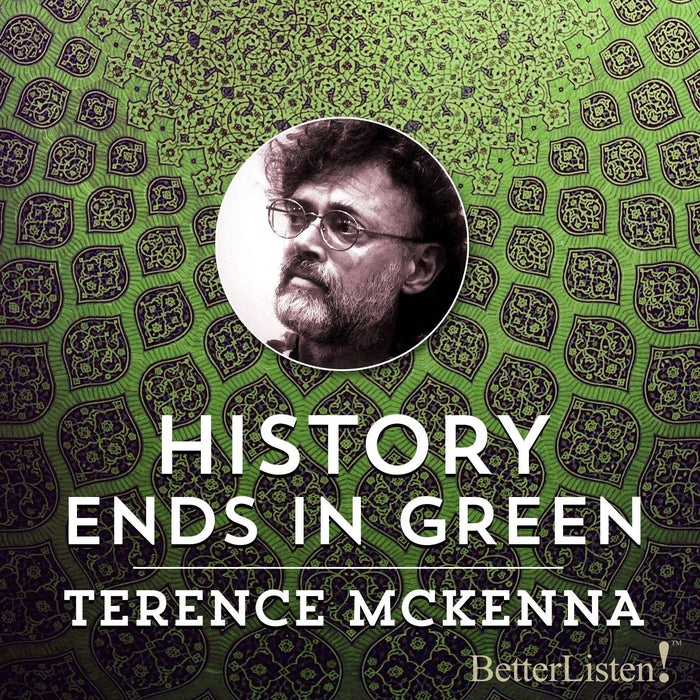History Ends in Green by Terence McKenna