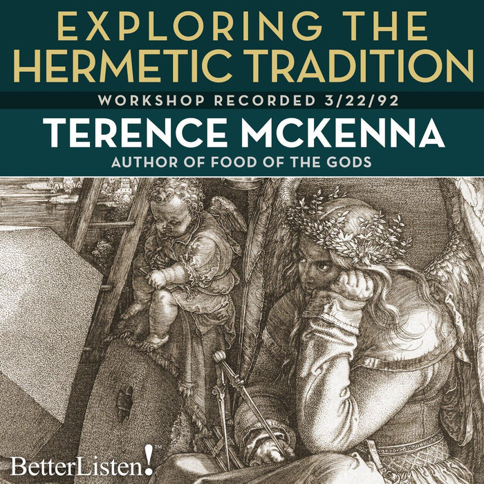Exploring the Hermetic Tradition with Terence McKenna