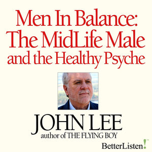 Men in Balance: The Midlife Male and the Healthy Psyche Audio Program BetterListen! - BetterListen!