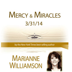 Mercy and Miracles with Marianne Williamson