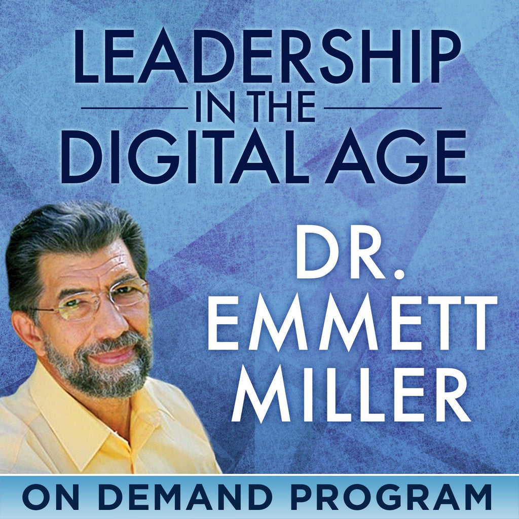 f0d489b69f4a Leadership in the Digital Age – How to Transform Your World with Emmett  Miller