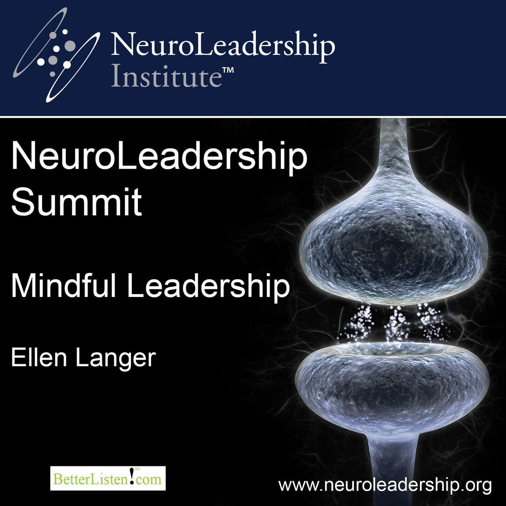 Mindful Leadership with Ellen Langer Audio Program BetterListen! - BetterListen!