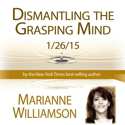 Dismantling the Grasping Mind