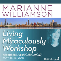 Living Miraculously with Marianne Williamson live in Chicago