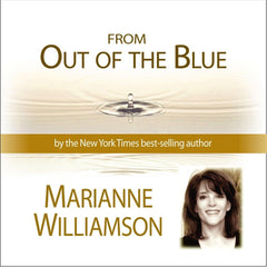 From Out of the Blue with Marianne Williamson
