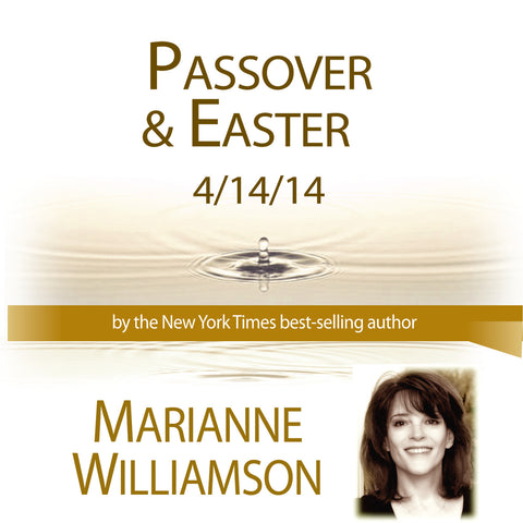 Passover and Easter with Marianne Williamson 2014