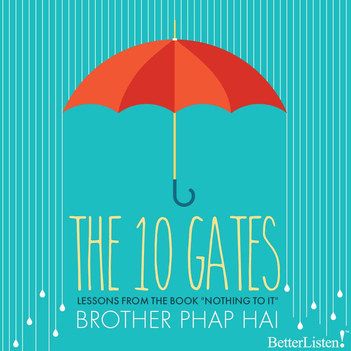 "The Ten Gates - Lessons from the book, ""Nothing to It"" with Brother Phap Hai"
