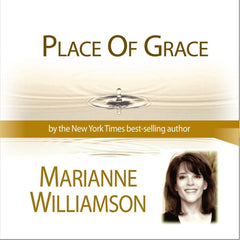 Place of Grace with Marianne Williamson
