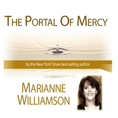 The Portal of Mercy with Marianne Williamson