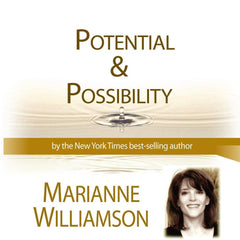 Potential & Possibility with Marianne Williamson