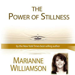 Power of Stillness with Marianne Williamson