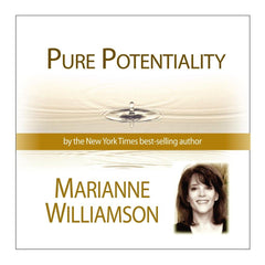 Pure Potentiality with Marianne Williamson
