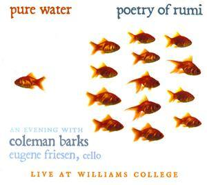 Pure Water: Poetry of Rumi with Coleman Barks and Eugene Friesen