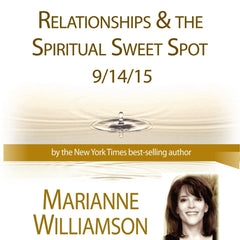 Relationships Sweetspot with Marianne Williamson