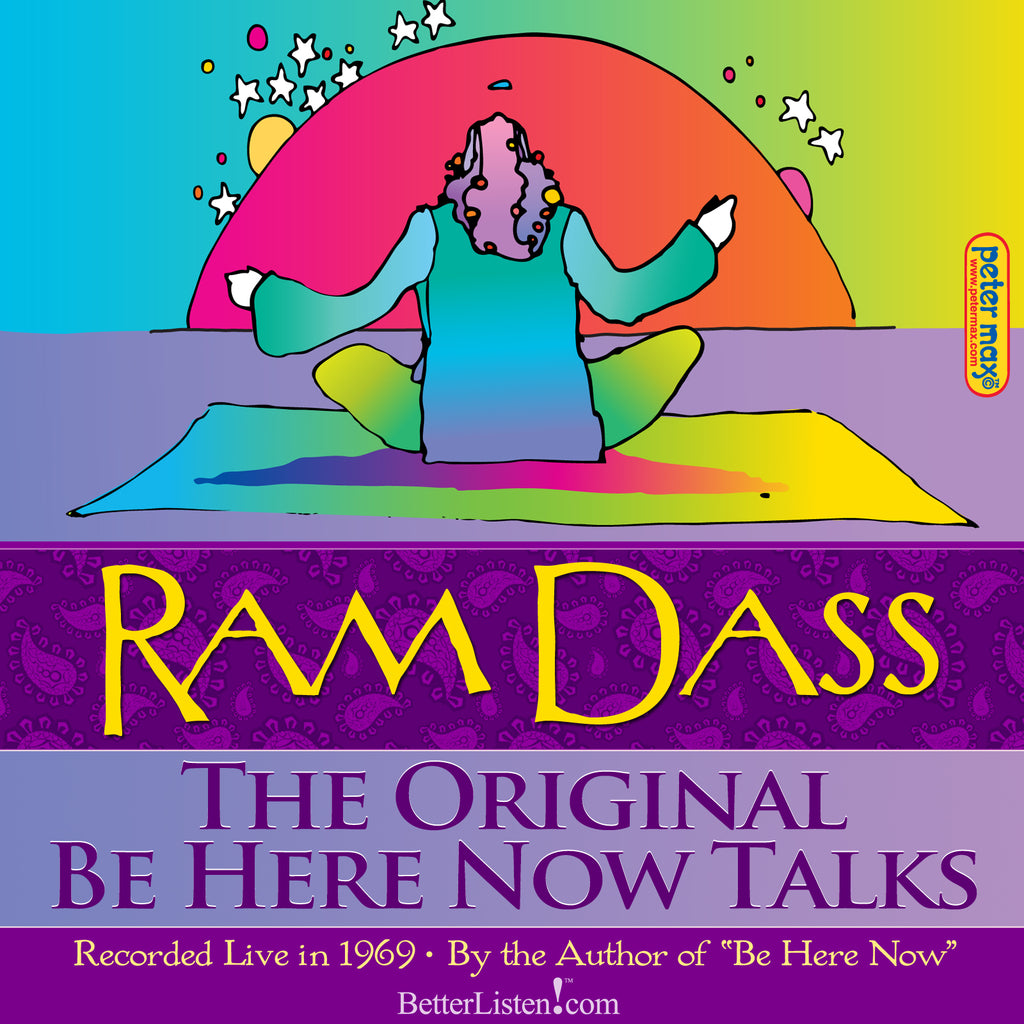 The Original Be Here Now Talks with Ram Dass Audio Program BetterListen! - BetterListen!