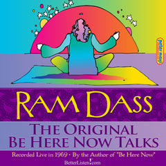 The Original Be Here Now Talks with Ram Dass
