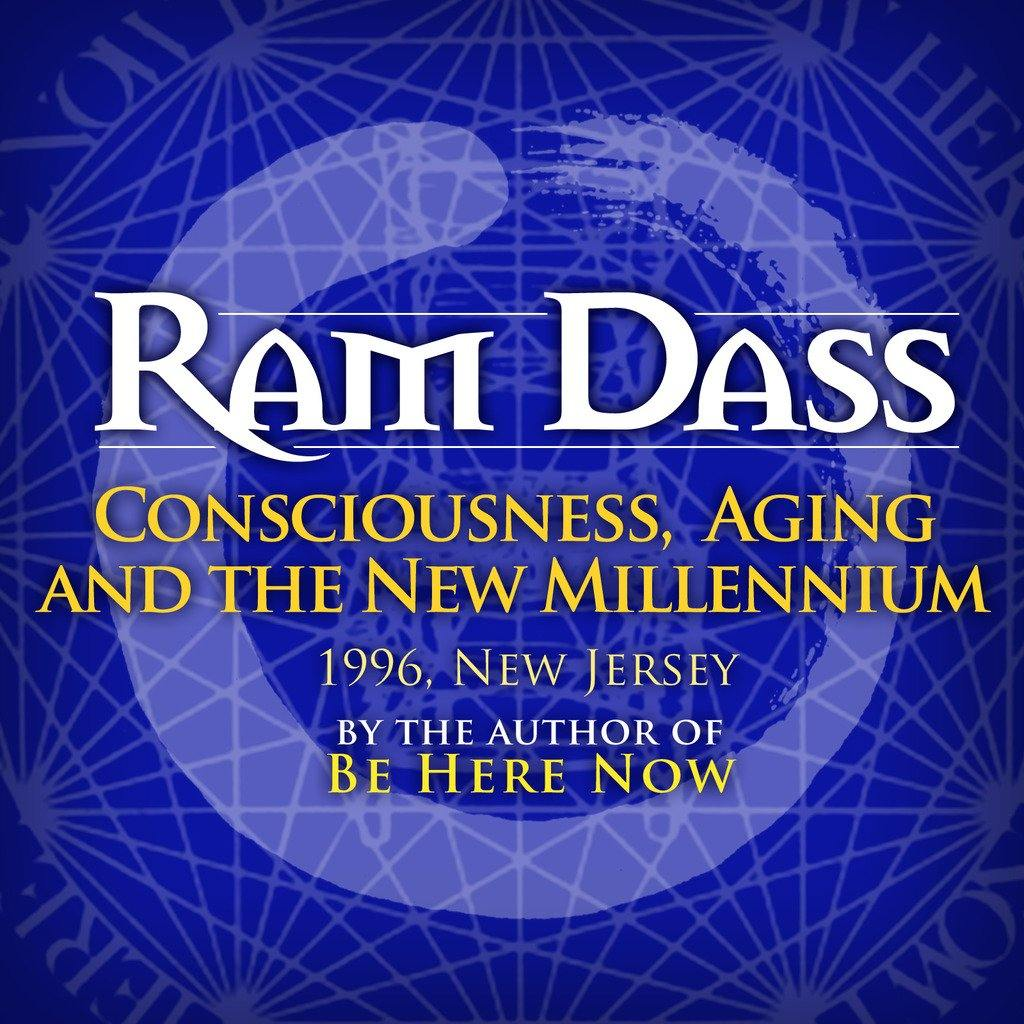 Consciousness, Aging and the New Millennium with Ram Dass Audio Program BetterListen! - BetterListen!