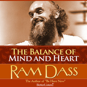 The Balance of Mind and Heart with Ram Dass