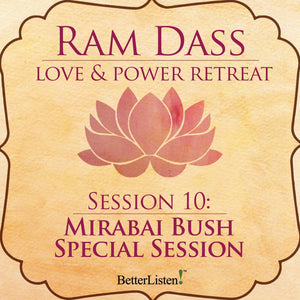Mirabai Bush Special Session from the Love and Power Retreat Audio Program Ram Dass LSR - BetterListen!