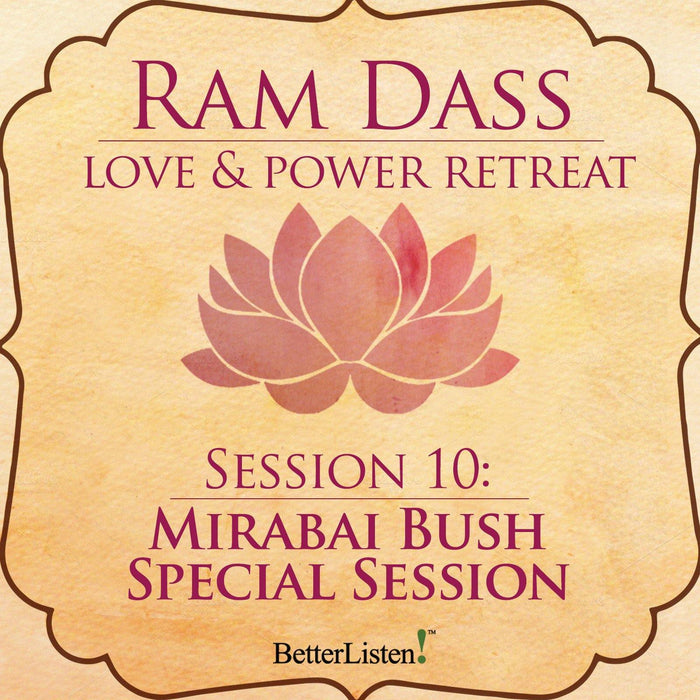 Mirabai Bush Special Session from the Love and Power Retreat
