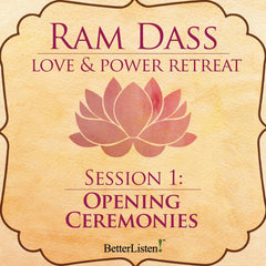 Love and Power Retreat Opening Ceremony with Ram Dass