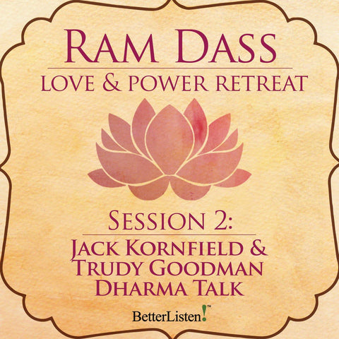 Jack Kornfield & Trudy Goodman Dharma Talk from the Love and Power Retreat