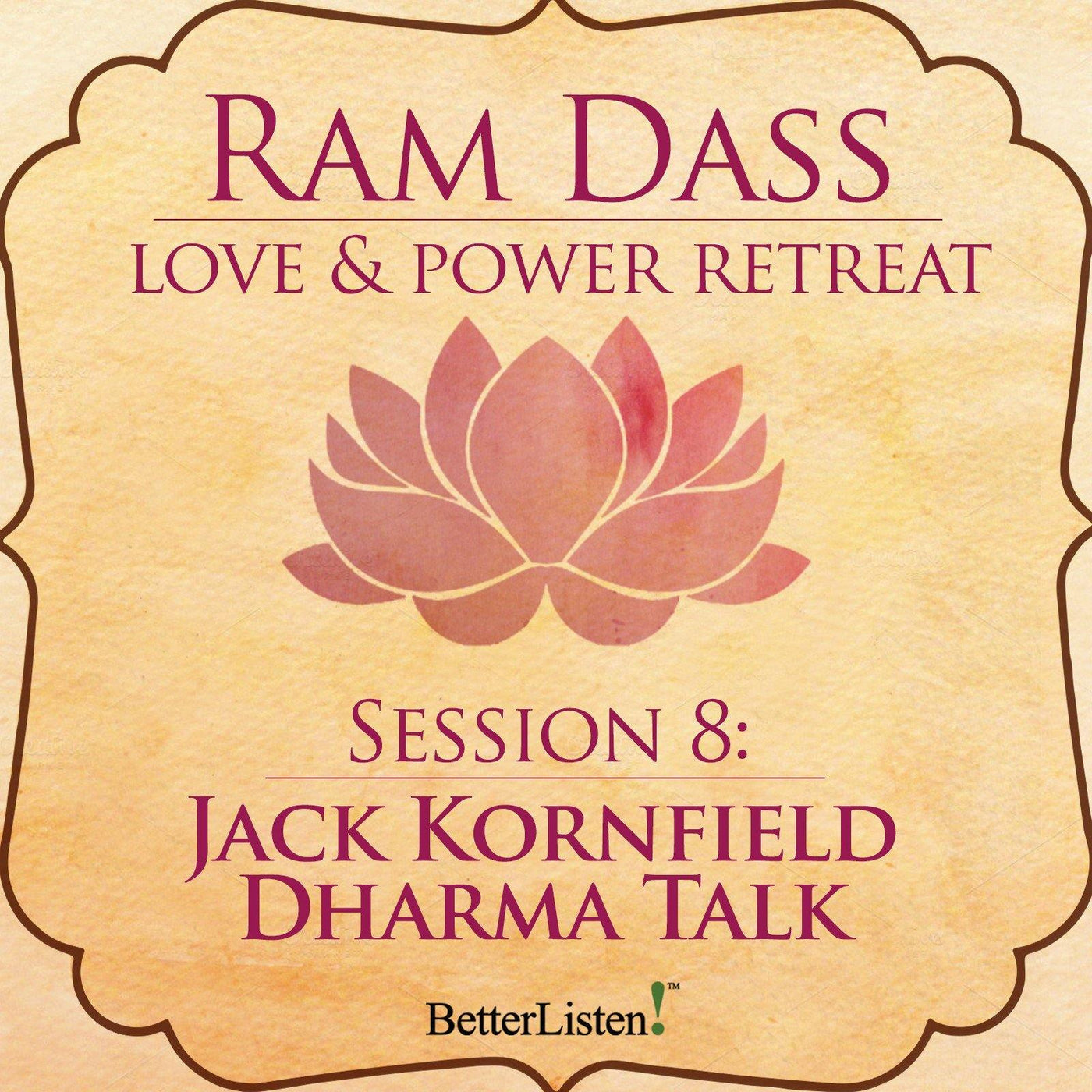 Jack Kornfield Dharma Talk from the Love and Power Retreat