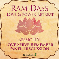 Love Serve Remember Panel Discussion Part 2 from the Love and Power Retreat