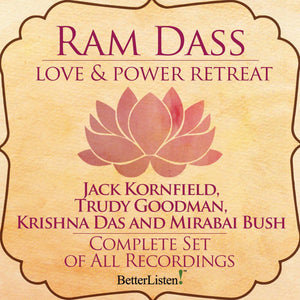 Love and Power - Ram Dass, Jack Kornfield and friends.