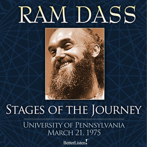 Stages of the Journey with Ram Dass Audio Program BetterListen! - BetterListen!