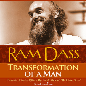 Transformation of a Man with Ram Dass Audio Program BetterListen! - BetterListen!