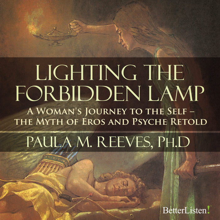 Lighting the Forbidden Lamp: A Woman's Journey to the Self with Paula M. Reeves, PHD