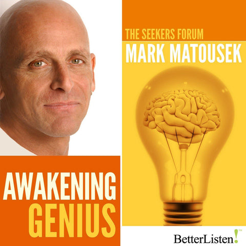 Awakening Genius with Mark Matousek