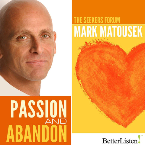 Passion and Abandon with Mark Matousek