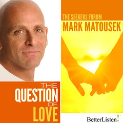 The Question of Love with Mark Matousek