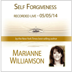 Self Forgiveness with Marianne Williamson
