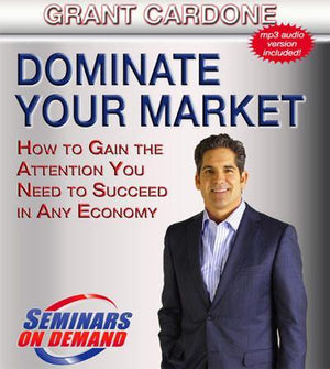 Dominate Your Market by Grant Cardone with Course Notes Audio Program BetterListen! - BetterListen!