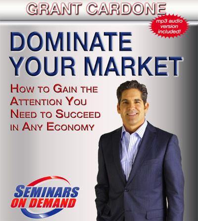 Dominate Your Market by Grant Cardone with Course Notes