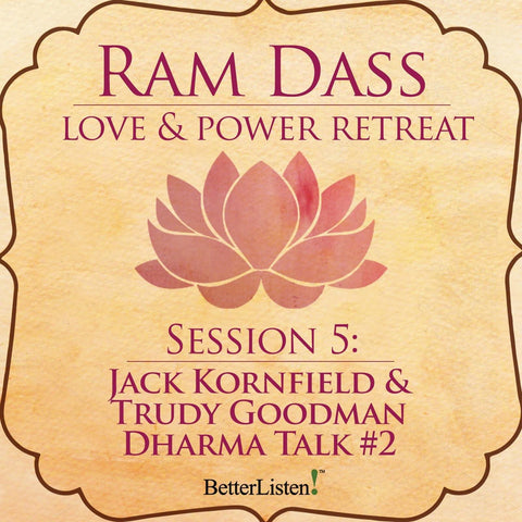 Jack Kornfield and Trudy Goodman Dharma Talk #2 from the Love and Power Retreat